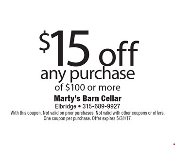 $15 off any purchase of $100 or more. With this coupon. Not valid on prior purchases. Not valid with other coupons or offers. One coupon per purchase. Offer expires 5/31/17.