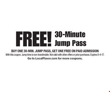 FREE! 30-Minute Jump Pass, Buy one 30-min. jump pass, get one free on paid admission. With this coupon. Jump time is non-transferable. Not valid with other offers or prior purchases. Expires 8-4-17. Go to LocalFlavor.com for more coupons.