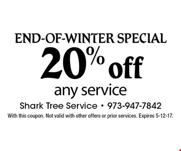 END-OF-WINTER. Special 20% off any service. With this coupon. Not valid with other offers or prior services. Expires 5-12-17.