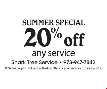 Summer Special, 20% off any service. With this coupon. Not valid with other offers or prior services. Expires 9-8-17.