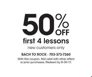 50% Off first 4 lessons new customers only. With this coupon. Not valid with other offers or prior purchases. Redeem by 8-30-17.