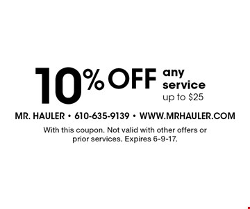 10% off any service. Up to $25. With this coupon. Not valid with other offers or prior services. Expires 6-9-17.