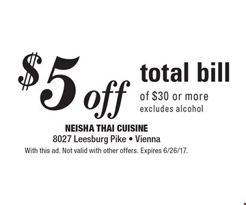 $5 off total bill of $30 or more. Excludes alcohol. With this ad. Not valid with other offers. Expires 6/26/17.