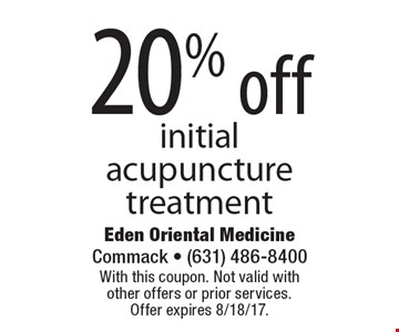 20% off initial acupuncture treatment. With this coupon. Not valid with  other offers or prior services. Offer expires 8/18/17.