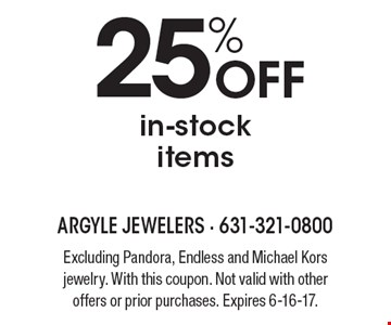25% OFF in-stock items. Excluding Pandora, Endless and Michael Kors jewelry. With this coupon. Not valid with other offers or prior purchases. Expires 6-16-17.