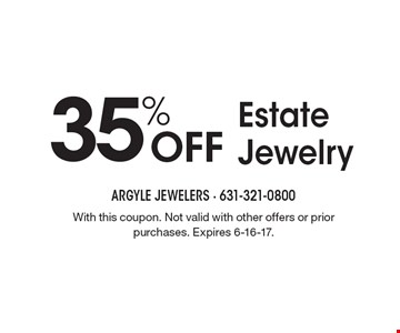 35% OFF Estate Jewelry. With this coupon. Not valid with other offers or prior purchases. Expires 6-16-17.