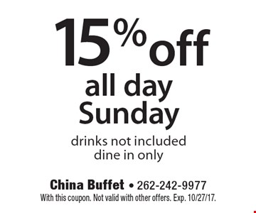 15% off all day Sunday drinks not included dine in only. With this coupon. Not valid with other offers. Exp. 10/27/17.