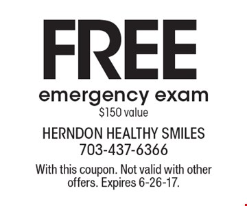 Free emergency exam $150 value. With this coupon. Not valid with other offers. Expires 6-26-17.