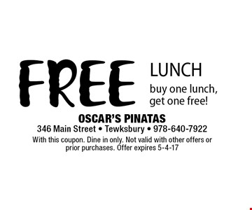 FREE LUNCH buy one lunch, get one free! With this coupon. Dine in only. Not valid with other offers or prior purchases. Offer expires 5-4-17