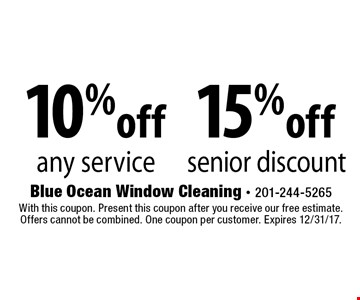 15% off senior discount OR 10% off any service. With this coupon. Present this coupon after you receive our free estimate. Offers cannot be combined. One coupon per customer. Expires 12/31/17.