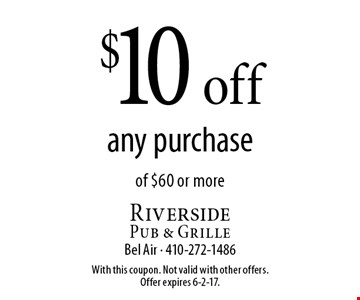 $10 off any purchase of $60 or more. With this coupon. Not valid with other offers. Offer expires 6-2-17.