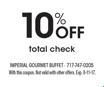 10% Off total check . With this coupon. Not valid with other offers. Exp. 8-11-17.