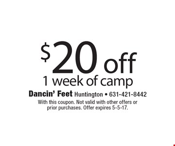 $20 off 1 week of camp. With this coupon. Not valid with other offers or prior purchases. Offer expires 5-5-17.
