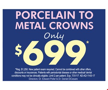 Porcelain to metal crowns for $699.