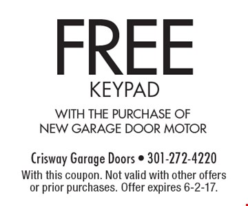 FREE keypad with the purchase of new garage door motor. With this coupon. Not valid with other offers or prior purchases. Offer expires 6-2-17.