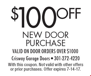 $100 off new door purchase valid on door orders over $1000. With this coupon. Not valid with other offers or prior purchases. Offer expires 7-14-17.