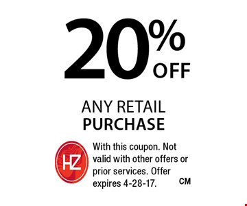 20% any retail purchase. With this coupon. Not valid with other offers or prior services. Offer expires 4-28-17.