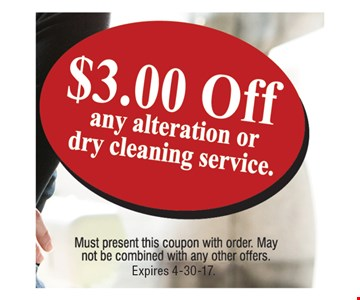 $3.00 off any alteration or dry cleaning service. Expires 4-30-17.
