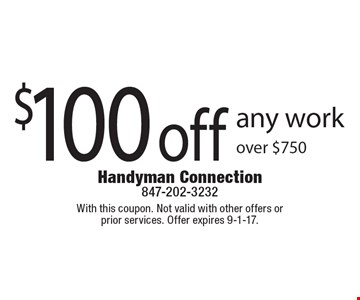 $100 off any work over $750. With this coupon. Not valid with other offers or prior services. Offer expires 9-1-17.