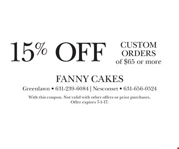 15% off custom orders of $65 or more. With this coupon. Not valid with other offers or prior purchases. Offer expires 7-1-17.