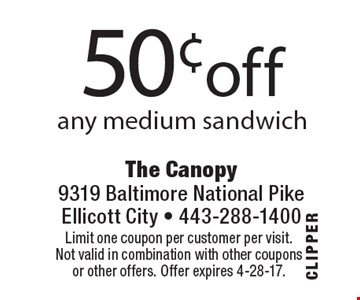 50¢ off any medium sandwich. Limit one coupon per customer per visit. Not valid in combination with other coupons or other offers. Offer expires 4-28-17.