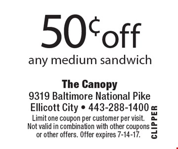 50¢off any medium sandwich . Limit one coupon per customer per visit.Not valid in combination with other couponsor other offers. Offer expires 7-14-17.