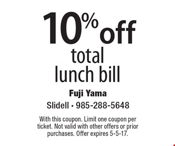 10%off totallunch bill. With this coupon. Limit one coupon per ticket. Not valid with other offers or prior purchases. Offer expires 5-5-17.