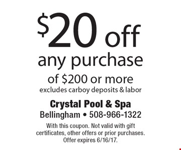 $20 off any purchase of $200 or more excludes carboy deposits & labor. With this coupon. Not valid with gift certificates, other offers or prior purchases. Offer expires 6/16/17.