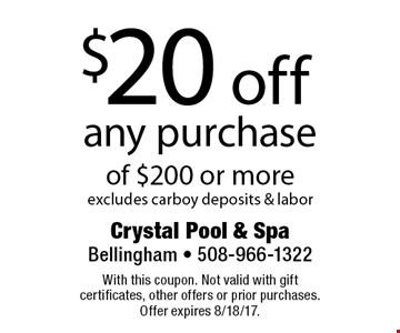 $20 off any purchase of $200 or more. Excludes carboy deposits & labor. With this coupon. Not valid with gift certificates, other offers or prior purchases. Offer expires 8/18/17.