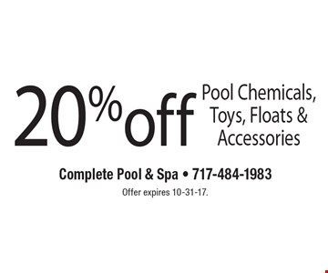 20% off Pool Chemicals, Toys, Floats & Accessories. Offer expires 10-31-17.