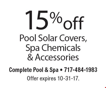 15% off Pool Solar Covers, Spa Chemicals & Accessories. Offer expires 10-31-17.