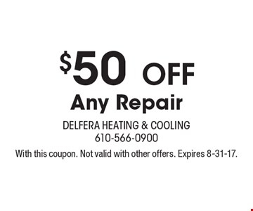 $50 Off Any Repair. With this coupon. Not valid with other offers. Expires 8-31-17.