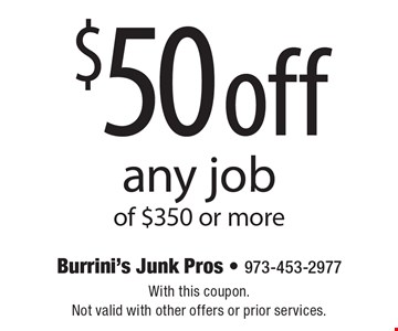 $50 off any job of $350 or more. With this coupon. Not valid with other offers or prior services.