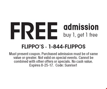 Buy 1, get 1 Free admission. Must present coupon. Purchased admission must be of same value or greater. Not valid on special events. Cannot be combined with other offers or specials. No cash value. Expires 8-25-17. Code: Sunrise1