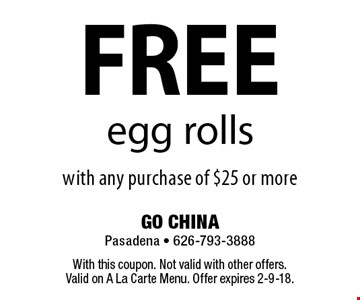 Free egg rolls with any purchase of $20 or more. With this coupon. Not valid with other offers. Valid on A La Carte Menu. Offer expires 9-22-17.