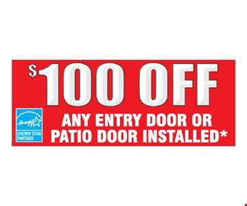$100 off any entry door or patio door installed