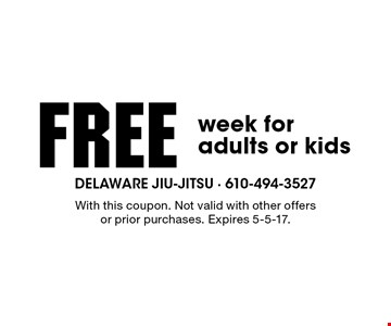 free week for adults or kids. With this coupon. Not valid with other offers or prior purchases. Expires 5-5-17.
