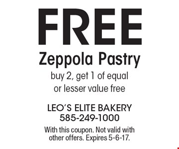 Free Zeppola Pastry. Buy 2, get 1 of equal or lesser value free. With this coupon. Not valid with other offers. Expires 5-6-17.