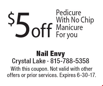 $5off Pedicure With No Chip Manicure For you. With this coupon. Not valid with other offers or prior services. Expires 6-30-17.