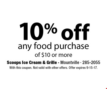 10% off any food purchase of $10 or more. With this coupon. Not valid with other offers. Offer expires 9-15-17.