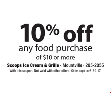 10% off any food purchase of $10 or more. With this coupon. Not valid with other offers. Offer expires 6-30-17.
