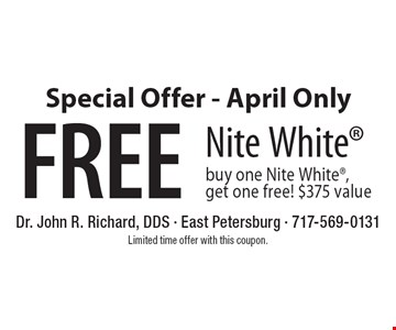 Special Offer - April Only, Free Nite White buy one Nite White, get one free! $375 value. Limited time offer with this coupon.