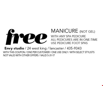 Free Manicure (not gel) With any spa pedicure All pedicures are in one-time use pedicure foot spas. With this coupon / one per customer / one use only / with select stylists. Not valid with other offers / Valid 5-31-17