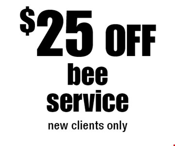 $25 off bee service. New clients only.