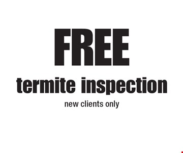 FREE termite inspection new clients only.