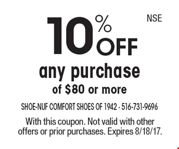 10% OFF any purchase of $80 or more. With this coupon. Not valid with other offers or prior purchases. Expires 8/18/17. NSE