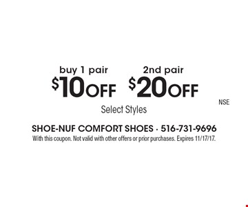 $10 OFF buy 1 pair. $20 OFF 2nd pair. With this coupon. Not valid with other offers or prior purchases. Expires 11/17/17.