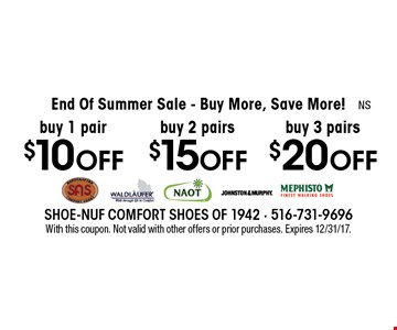 End Of Summer Sale - Buy More, Save More! $20 OFF buy 3 pairs. $15 OFF buy 2 pairs. $10 OFF buy 1 pair. With this coupon. Not valid with other offers or prior purchases. Expires 12/31/17.