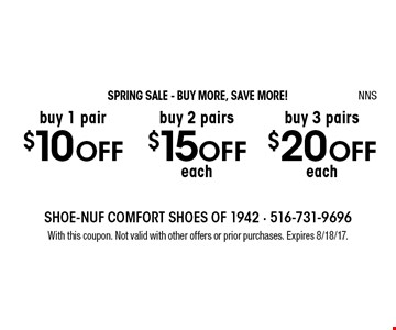 SPRING SALE - BUY MORE, SAVE MORE! $20 OFF each buy 3 pairs. $15 OFF each buy 2 pairs. $10 OFF buy 1 pair. With this coupon. Not valid with other offers or prior purchases. Expires 8/18/17. NNS