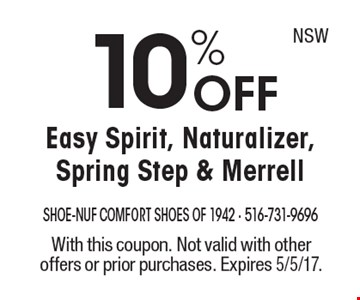 10% OFF Easy Spirit, Naturalizer, Spring Step & Merrell. With this coupon. Not valid with other offers or prior purchases. Expires 5/5/17.